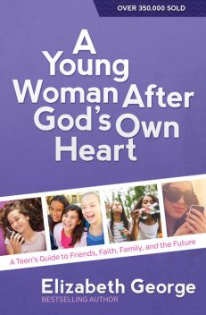 A Young Woman After God's Own Heart, Elizabeth George