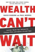 Wealth Can't Wait, David Osborn, Paul Morris