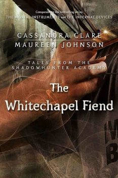 The Whitechapel Fiend, Cassandra Clare