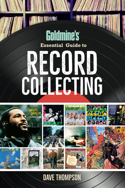 Goldmine's Essential Guide to Record Collecting, Dave Thompson