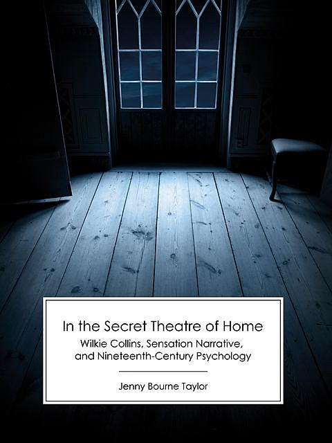 In the Secret Theatre of Home, Jenny Taylor