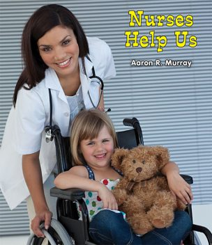 Nurses Help Us, Aaron R.Murray