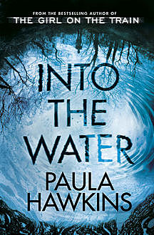Into the Water: From the bestselling author of The Girl on the Train, Paula Hawkins