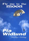 Fly me to the moon, Pia Widlund