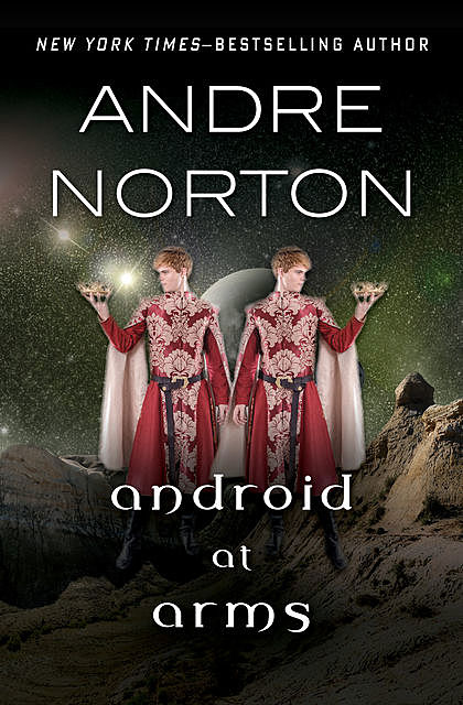 Android at Arms, Andre Norton