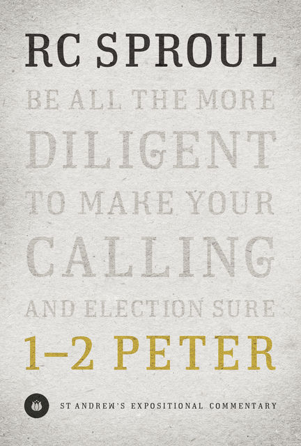 1–2 Peter, R.C.Sproul