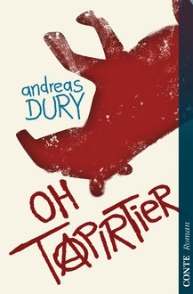 Oh Tapirtier, Andreas Dury