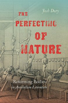 The Perfecting of Nature, Josh Doty