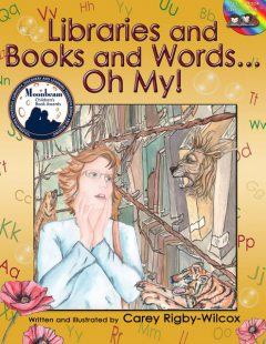 Libraries and Books and Words…Oh My, Carey Rigby-Wilcox