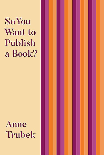 So You Want to Publish a Book, Anne Trubek