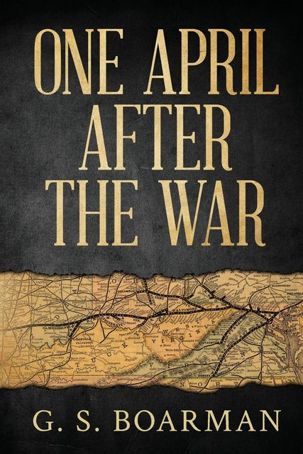 One April After the War, G.S. Boarman