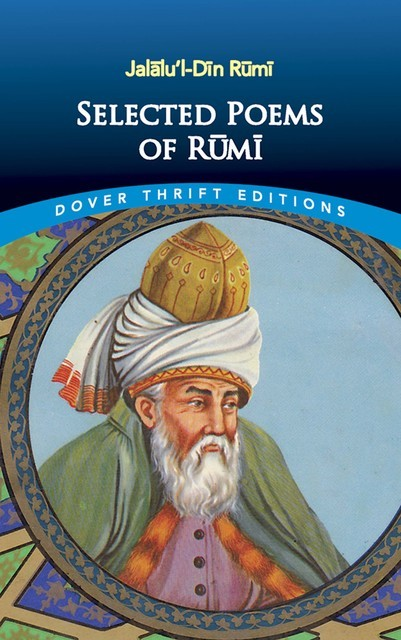 Selected Poems of Rumi, Jalalu'l-Din Rumi