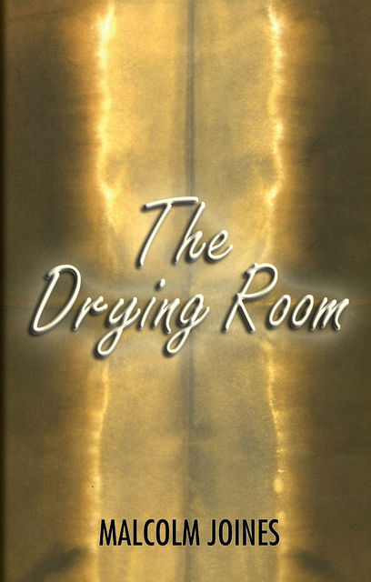 The Drying Room, Malcolm Joines