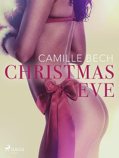 Christmas Eve – Erotic Short Story, Camille Bech