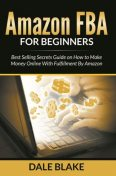 Amazon FBA For Beginners, Dale Blake