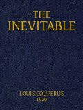 The Inevitable, Louis Couperus