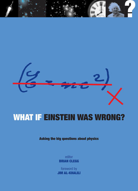 What if Einstein Was Wrong?, Jim al-Khalili, Brian Clegg