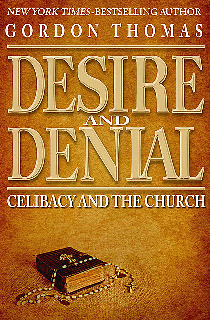 Desire and Denial, Gordon Thomas