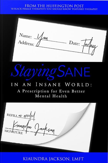 Staying Sane in an Insane World, Kiaundra Jackson