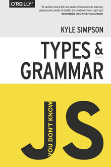 You don't know JS: Types & Grammar, Kyle Simpson