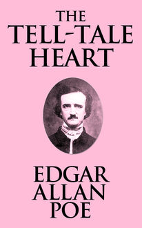 The Tell-Tale Heart, Edgar Allan Poe