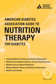 American Diabetes Association Guide to Nutrition Therapy for Diabetes, Editors, M.S, Marion J.Franz, CDE, RDN, Alison Evert