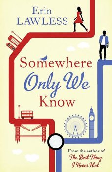 Somewhere Only We Know, Erin Lawless