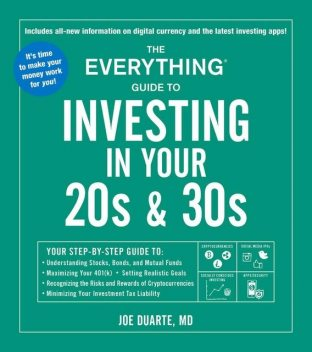 The Everything Guide to Investing in Your 20s & 30s, Joe Duarte