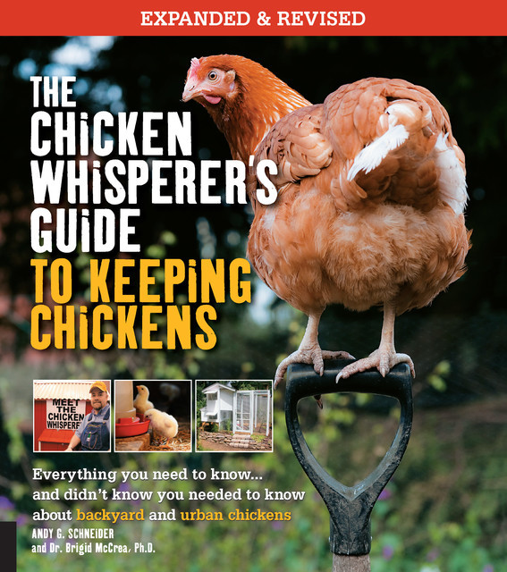 The Chicken Whisperer's Guide to Keeping Chickens, Revised, Andy Schneider