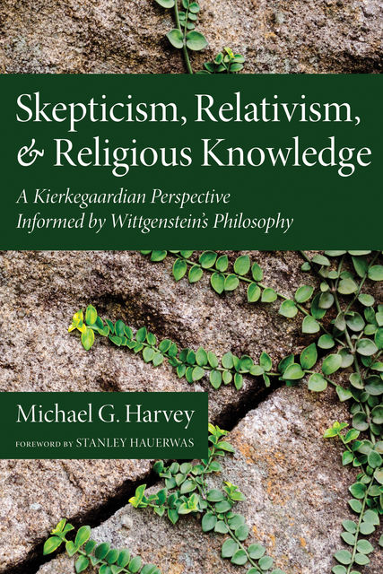 Skepticism, Relativism, and Religious Knowledge, Michael Harvey