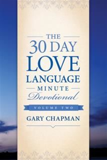 30-Day Love Language Minute Devotional Volume 2, Gary Chapman
