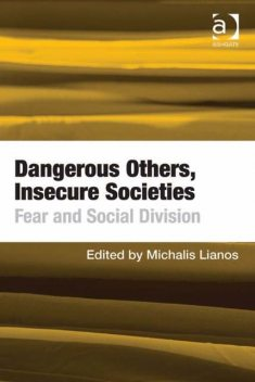 Dangerous Others, Insecure Societies, Michalis Lianos