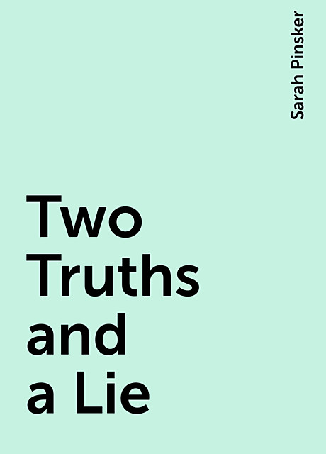 Two Truths and a Lie, Sarah Pinsker