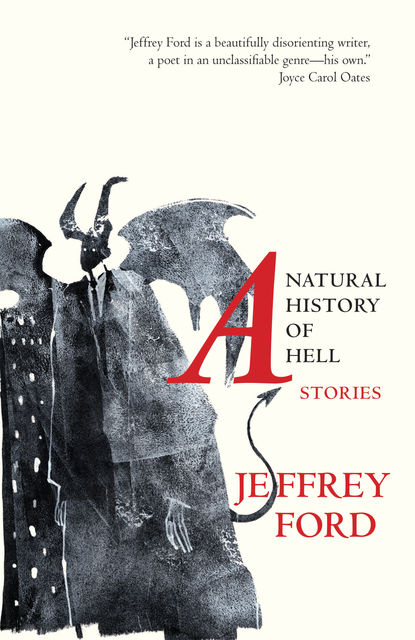 A Natural History of Hell, Jeffrey Ford