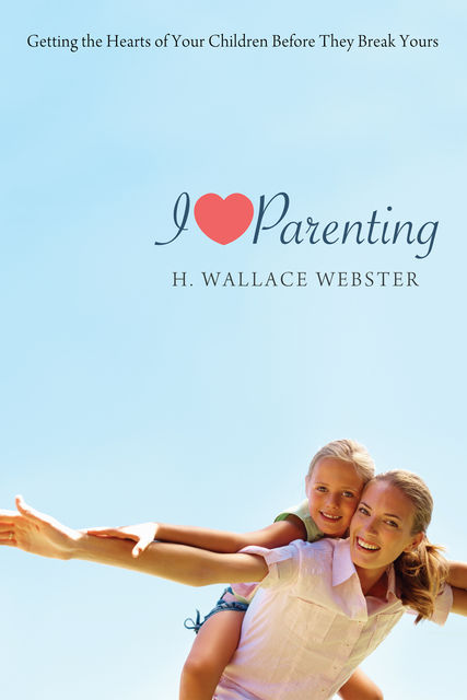 I Heart Parenting, H. Wallace Webster