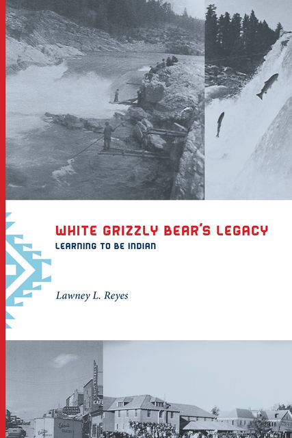 White Grizzly Bear's Legacy, Lawney L.Reyes