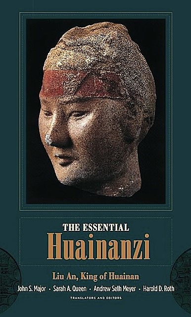 The Essential Huainanzi, John, Sarah, Meyer, Andrew Seth, Harold D., Major, Queen, Roth