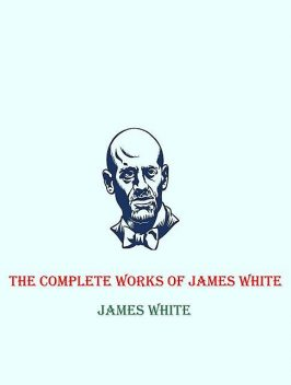 The Complete Works of James White, James White, TBD