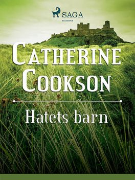 Hatets barn, Catherine Cookson