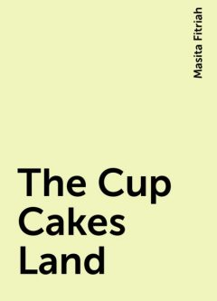 The Cup Cakes Land, Masita Fitriah