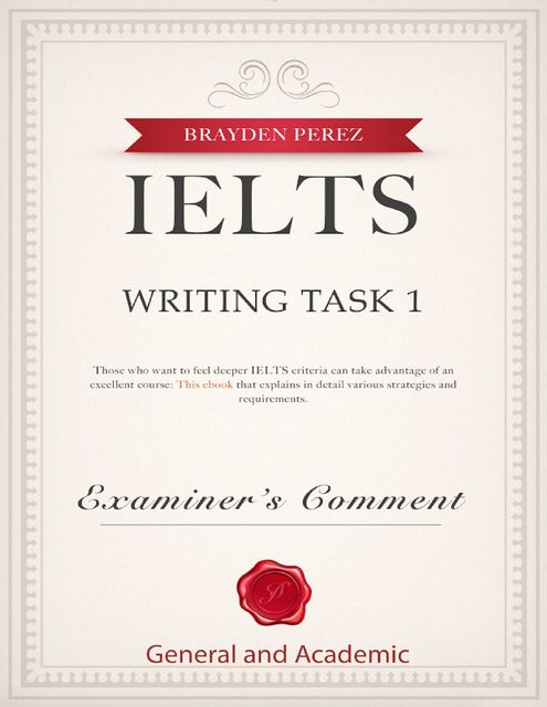 Ielts Writing Task 1 – Examiner's Comment – General and Academic, Brayden Perez