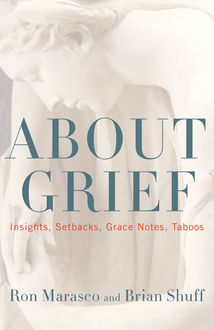 About Grief, Brian Shuff, Ron Marasco