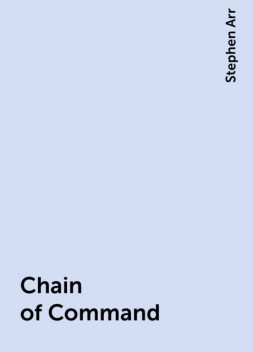 Chain of Command, Stephen Arr