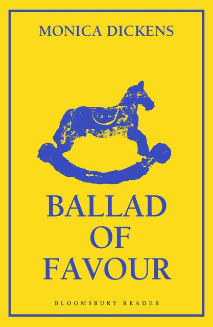 Ballad of Favour, Monica Dickens