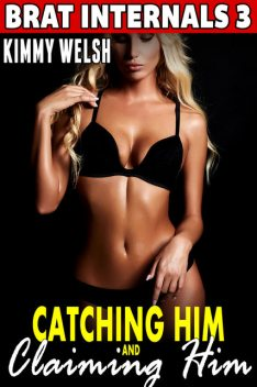 Catching Him and Claiming Him, Kimmy Welsh