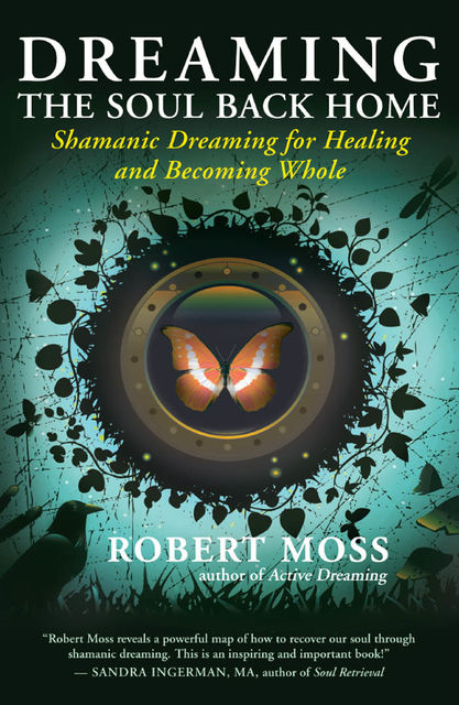 Dreaming the Soul Back Home, Robert Moss