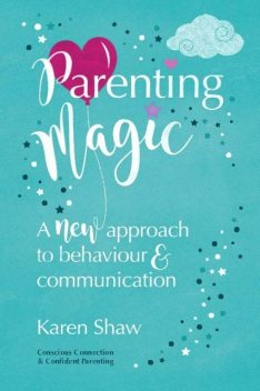 Parenting Magic, Karen Shaw