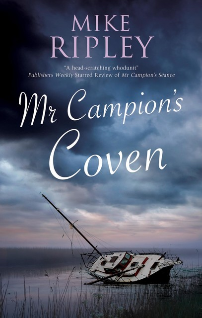 Mr Campion's Coven, Mike Ripley