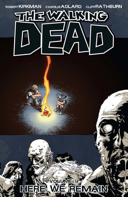 The Walking Dead, Vol. 9, Robert Kirkman