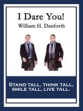 I Dare You!, William H.Danforth